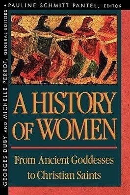A History of Women in the West, Volume I: From Ancient Goddesses to Christian Saints als Taschenbuch