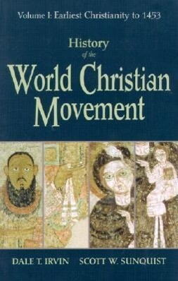 History of the World Christian Movement: Volume I: Earliest Christianity to 1453 als Taschenbuch