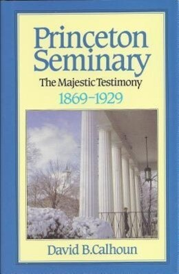 History Princeton Theological Seminary: Volume 2 als Buch