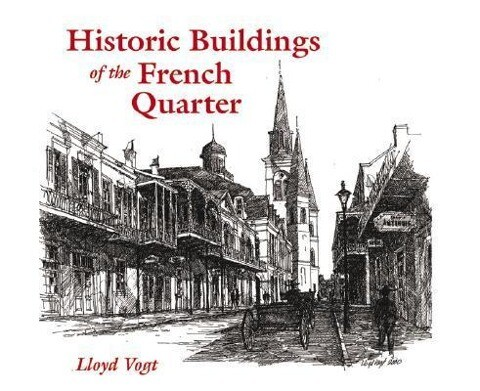Historic Buildings of the French Quarter als Buch (gebunden)