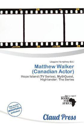 Matthew Walker (Canadian Actor) als Taschenbuch...