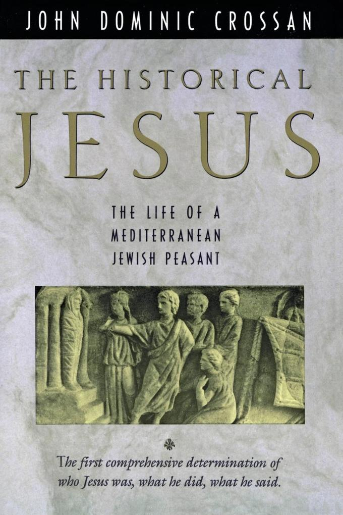 The Historical Jesus: The Life of a Mediterranean Jewish Peasa als Taschenbuch