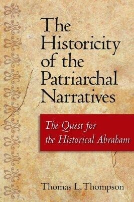 The Historicity of the Patriarchal Narratives: The Quest for the Historical Abraham als Taschenbuch