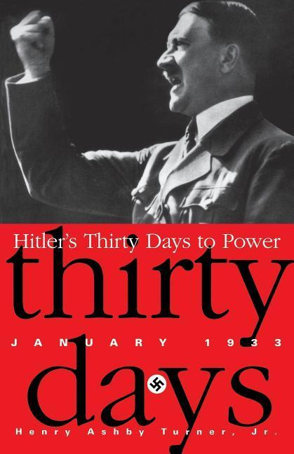 Hitler's Thirty Days to Power: January 1933 als Taschenbuch