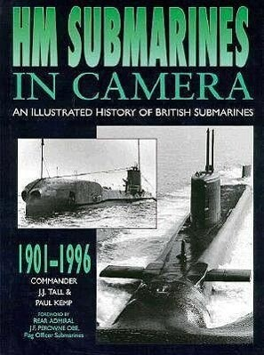 Hm Submarines in Camera: An Illustrated History of British Submarines, 1901-1996 als Buch