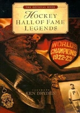 Hockey Hall of Fame Legends: The Official Book of the Hockey Hall of Fame als Taschenbuch