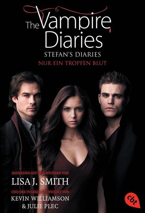 The Vampire Diaries - Stefan's Diaries 02 - Nur ein Tropfen Blut als Taschenbuch