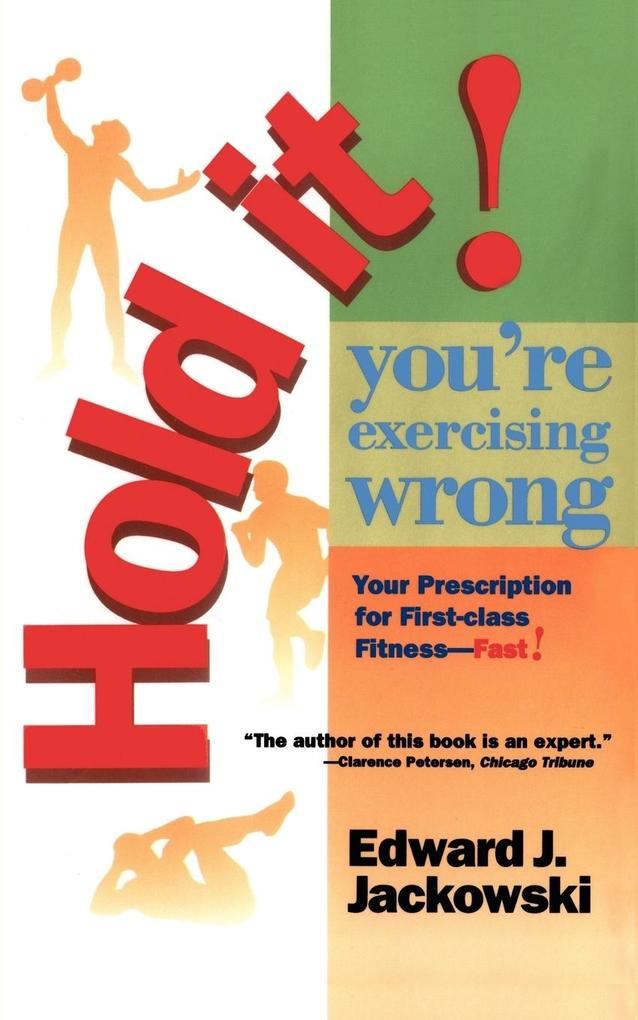 Hold It! You're Exercising Wrong als Taschenbuch