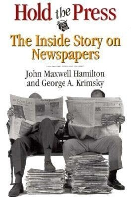 Hold the Press: The Inside Story on Newspapers als Buch