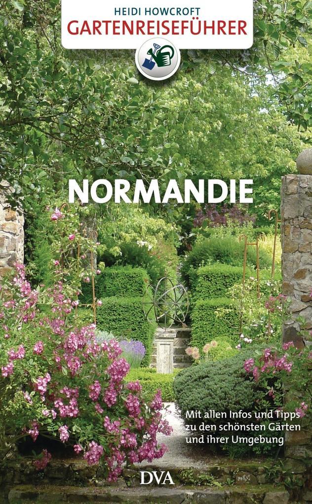 Gartenreiseführer Normandie als Buch von Heidi ...