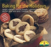 Holiday Baking: Heritage Cookies/Bars/Breads/Coffee Cakes/Muffins/Pies/Tarts/Cakes/Tortes/Desserts/Gifts