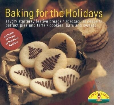 Holiday Baking: Heritage Cookies/Bars/Breads/Coffee Cakes/Muffins/Pies/Tarts/Cakes/Tortes/Desserts/Gifts als Taschenbuch