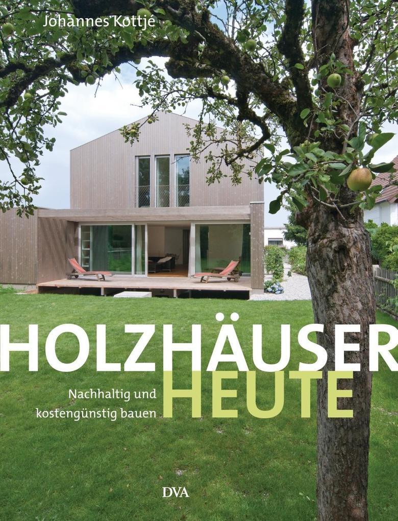 Holzhäuser heute als Buch von Johannes Kottjé