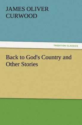 Back to God's Country and Other Stories als Buch (kartoniert)