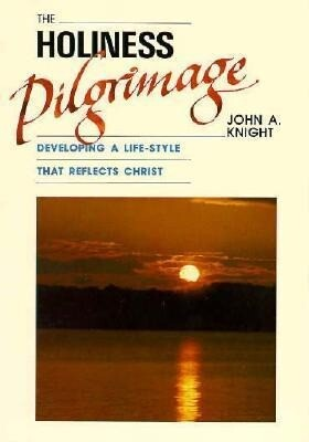 The Holiness Pilgrimage: Developing a Life-Style That Reflects Christ als Taschenbuch