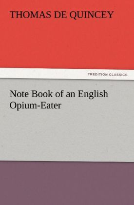 Note Book of an English Opium-Eater als Buch vo...