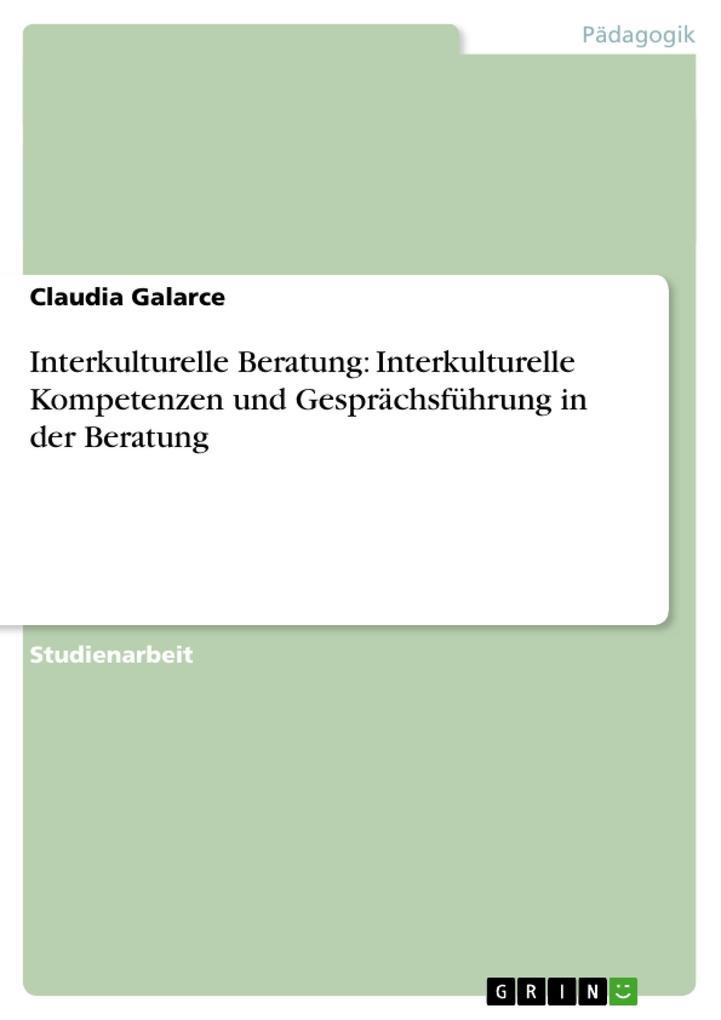 Interkulturelle Beratung: Interkulturelle Kompe...