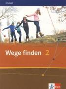 Wege finden 2. Schülerbuch 7./8. Schuljahr. Ausgabe für die Sekundarstufe I