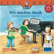 LESEMAUS, Band 138: Wir machen Musik - Welches Instrument magst du?