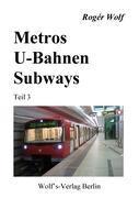 Metros - U-Bahnen - Subways Teil 3 als Buch von...