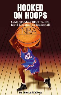 Hooked on Hoops: Understanding Black Youths' Blind Devotion to Basketball als Taschenbuch
