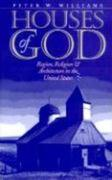 Houses of God: Region, Religion, and Architecture in the United States