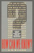 How Can We Know?: A Brilliant Writer's Searingly Honest Search for What Remains of Christian Truth