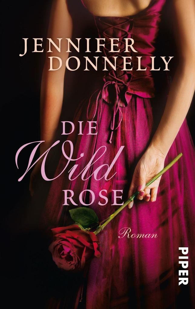 Die Wildrose, Jennifer Donnelly, Liebesromane