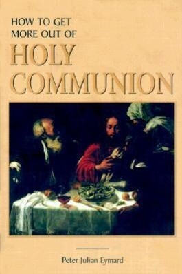 How to Get More Out of Holy Communion als Taschenbuch