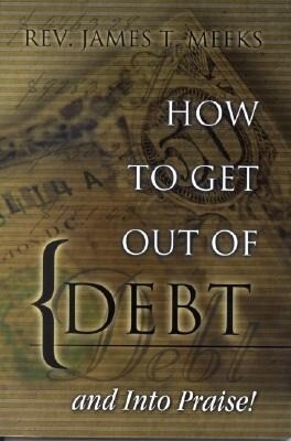 How to Get Out of Debt and Into Praise als Taschenbuch