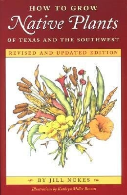 How to Grow Native Plants of Texas and the Southwest als Taschenbuch