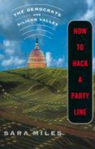 How to Hack a Party Line: The Democrats and Silicon Valley, Updated with a New Afterword als Taschenbuch