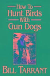 How to Hunt Birds with Gun Dogs als Buch