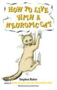 How to Live with a Neurotic Cat als Taschenbuch
