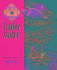 How to Photograph Underwater als Taschenbuch