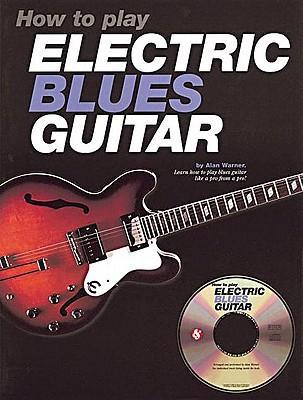 How to Play Electric Blues Guitar - U.K. [With CD] als Taschenbuch