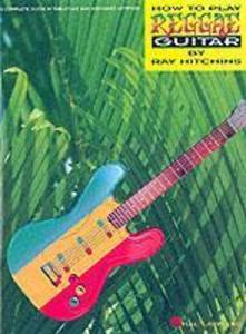 How To Play Reggae Guitar als Taschenbuch