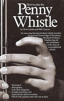 How To Play The Penny Whistle als Taschenbuch