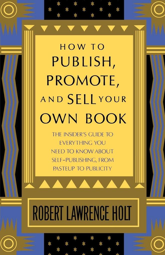 How to Publish, Promote, and Sell Your Own Book als Taschenbuch