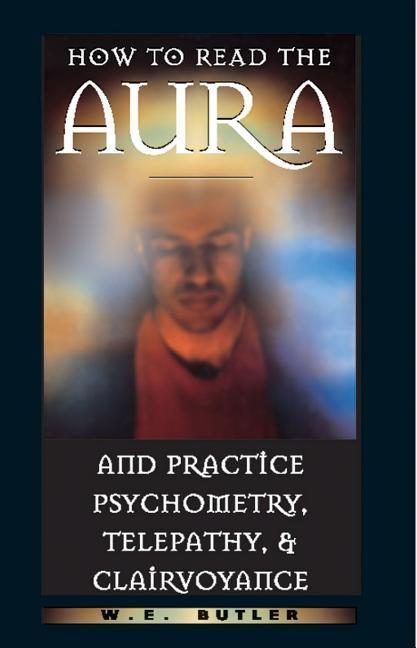 How to Read the Aura and Practice Psychometry, Telepathy, and Clairvoyance als Taschenbuch