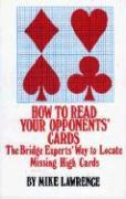 How to Read Your Opponents' Cards: The Bridge Experts' Way to Locate Missing High Cards als Taschenbuch