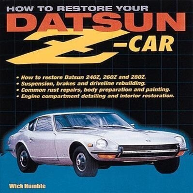 How to Restore Your Datsun Z-Car als Taschenbuch