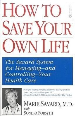 How to Save Your Own Life: The Eight Steps Only You Can Take to Manage and Control Your Health Care als Taschenbuch