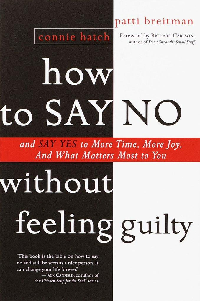 How to Say No Without Feeling Guilty: And Say Yes to More Time, and What Matters Most to You als Taschenbuch