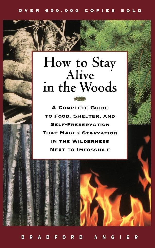 How to Stay Alive in the Woods als Buch