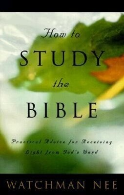 How to Study the Bible: Practical Advice for Receiving Light from God's Word als Taschenbuch