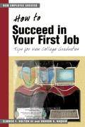 How to Succeed in Your First Job: Tips for College Graduates