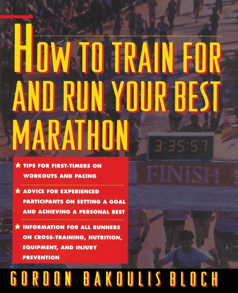 How to Train for and Run Your Best Marathon als Taschenbuch