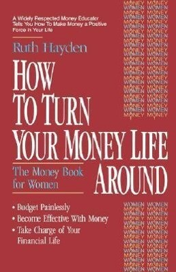 How to Turn Your Money Life Around: The Money Book for Women als Taschenbuch