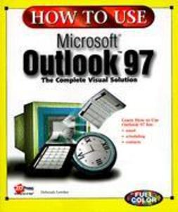 How to Use Microsoft Outlook 97: The Complete Visual Solution als Taschenbuch